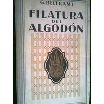 Libro Filatura Del Algodon Autor G Beltrami Antiguo Maa