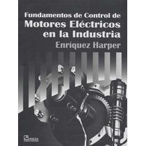 Fundamentos De Control De Motores Electricos En La Industria