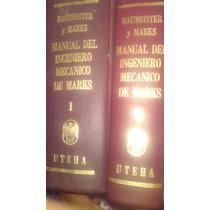 Manual Del Ingeniero Mecanico V1 Y V2, Raumeisters Y Marks