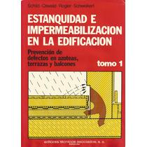Estanquidad E Impermeabilización En La Construcción. 5 Tomos