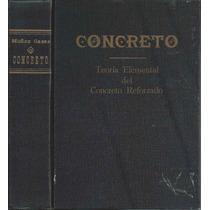 Concreto- Teoría Elemental Del Concreto Reforzado / Muñoz C