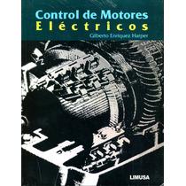 Control De Motores Electricos - Enriquez Harper / Limusa