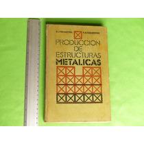 Peshkovski Y Yakubovski, Producción De Estructuras Metálicas
