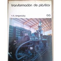 Transformación De Plásticos,v.k. Savgorodny,edt.gili,1978