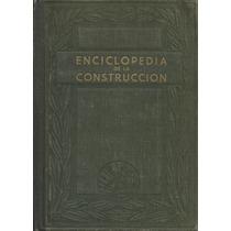 Enciclopedia De La Construcción. 4 Tomos. Gran Formato.