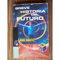 Breve Historia Del Futuro-aut-eirik Newth-l.del Rincon-maa