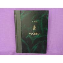 A. Baldor, Álgebra Elemental, Cultural Mexicana, España.