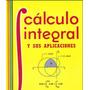 Cálculo Integral Y Sus Aplicaciones - Lázaro Pdf