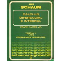 Calculo Diferencial E Integral. Frank Ayres + Problemario