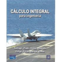Cálculo Integral Para Ingeniería - Santiago, Et. Alt | [lea]