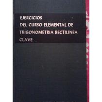 Ejercicios Curso Elemental De Trigonometria Rectilinea Clave