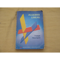 Fraleigh Beauregard, Algebra Lineal, Addison- Wesley, Estado