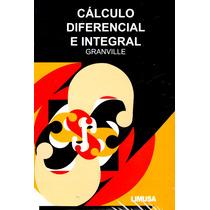 Calculo Diferencial E Integral - Granville / Limusa