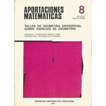 Taller De Geometría Diferencial Sobre Espacios De Geometría.