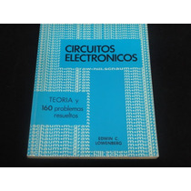 Edwin Lowenberg, Circuitos Electrónicos, Mcgraw-hill.