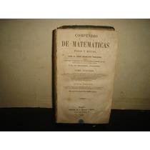 Antiguo Compendio De Matemáticas Puras Y Mixtas - 1847