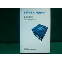 Clifford A. Pickover, El Prodigio De Los Números.