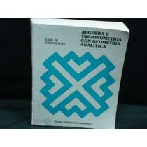 Swokowski, Álgebra Y Trigonometría Con Geometría Analítica.