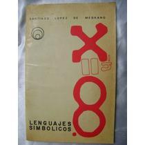 Lenguajes Simbolicos. Santiago Lopez Medrano. Anuies. $89