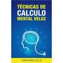 Técnicas De Cálculo Mental Veloz - Ebook - Libro Digital