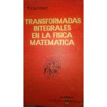 Transformadas Integrales En La Fisica Matematica, Tranter