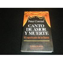 Libro Peter Conrad Canto De Amor Y Muerte Opera Musica Maa