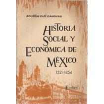 Historia Social Y Económica De México. Agustín Cue Cánovas.
