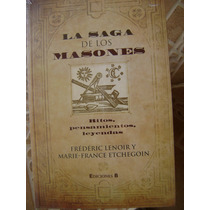 La Saga De Los Masones. F. Lenoir Y M. Etchegoin. $200.