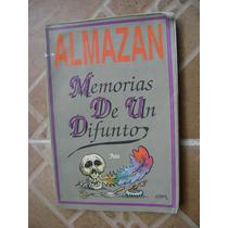 Memorias De Un Difunto. M. Almazan. Jus. $100.
