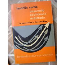 Desarrollo Economico Acelerado. Lauchlin Currie.$140.