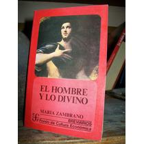 El Hombre Y Lo Divino - Maria Zambrano Filosofia F.c.e.