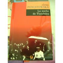 La Noche De Tlatelolco. Elena Poniatowska. $250.