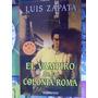 El Vampiro De La Colonia Roma. Luis Zapata. $180.