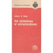 Del Simbolismo Al Estructuralismo, Por James A. Boon