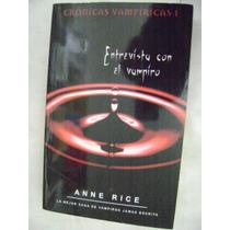Entrevista Con El Vampiro, Anne Rice. $250.