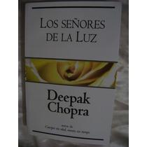 Los Señores De La Luz. Deepak Chopra. $200