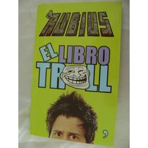 El Libro Troll. El Rubius. Ruben Doblas. $200.