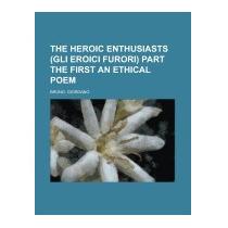 Heroic Enthusiasts (gli Eroici Furori) Part, Giordano Bruno