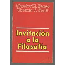 Invitación A La Filosofía / Stanley M. Honer Y Thomas C. Hun