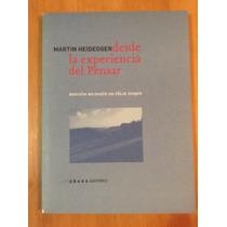 Martin Heidegger, Desde La Experiencia Del Pensar. Nuevo.