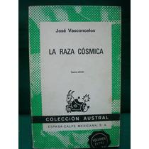 José Vasconcelos, La Raza Cósmica, 4ta. Ed.