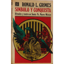 Símbolo Y Conquista - Ronald L. Grimes