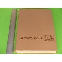 Guanajuato. En El Arte, En La Historia Y En La Leyenda