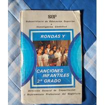 Rondas Y Canciones Infantiles 2o.grado-solo Letra-ilust-dgcm