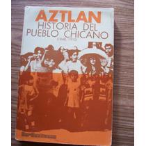 Aztlán-historia Del Pueblo Chicano-1a.ed-1975au-david Maciel