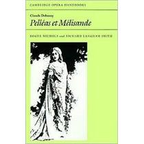 Libro Debussy Pelléas Et Mélisande Cambridge Opera Op4