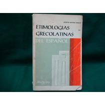 Agustín Mateos Muñoz, Etimologías Grecolatinas Del Español.