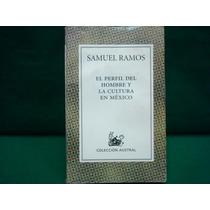 Samuel Ramos, El Perfil Del Hombre Y La Cultura En México.