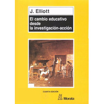 El Cambio Educativo Desde La Investigación-acción Pdf