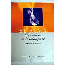 El Alma La Belleza De Lo Intangible Helena Galiana